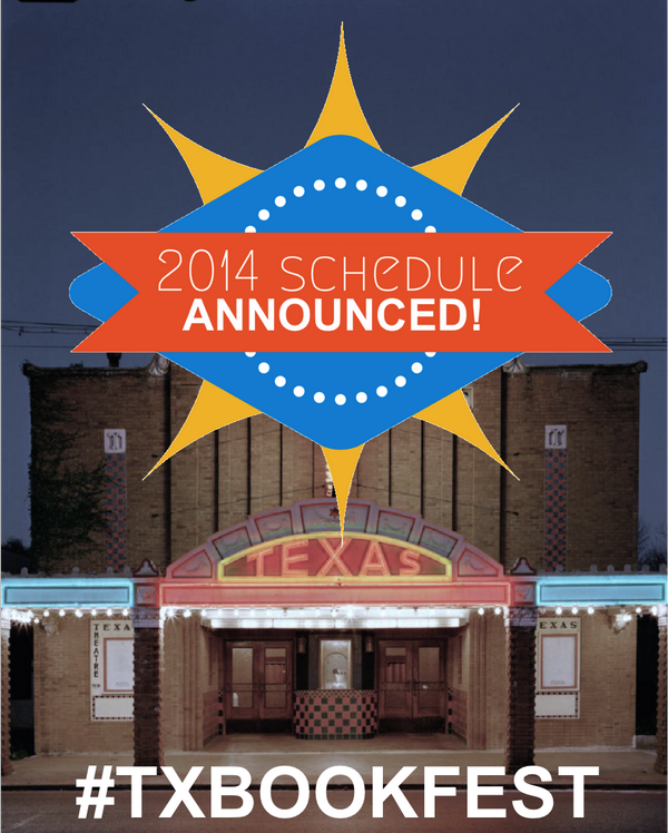 The schedule for the 2014 Festival has been announced! Start planning your #TXBookFest at http://t.co/0ti9Q1EomL. http://t.co/AMqUgC5OYg