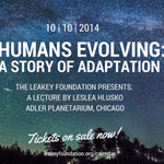 Join us in #Chicago for a journey through human evolution with Leslea Hlusko. @adlerskywatch. http://t.co/zkWnY1ICwL http://t.co/rNFuU1OagW