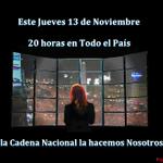 Jueves 13 de Noviembre 20 horas en TODO EL PAIS la Cadena Nacional la hacemos nosotros #13NVamosTodos RT http://t.co/rmRDg4GRwX