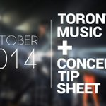 Good people of #Toronto! Check out our October concert & music tip sheet by @beets! http://t.co/fVPoUczJye http://t.co/Qfk7a5QOm2