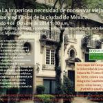 """Foro """"La imperiosa necesidad de conservar viejas casas y edificios de la ciudad de México"""", Sábado 4 de octubre. http://t.co/vMvkgBecqG"""