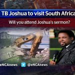 RT @UvekaR: #TBJoshua wants to visit SA to pay tribute to victims. Will u attend his sermon? Tweet me, @danmoyane or @eNCAnews http://t.co/onOouryi18