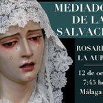 12 de octubre, tradicional Rosario de la Aurora presidido por la Virgen Mediadora, pilar de nuestra Fe #CofradiasMLG http://t.co/0Nu2SwqNER
