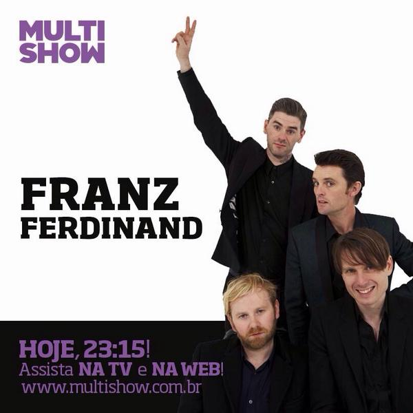 Num vai esquecer que hoje, às 23h15, tem @Franz_Ferdinand na tela do @multishow! ❤️ http://t.co/SJFOntRqkS