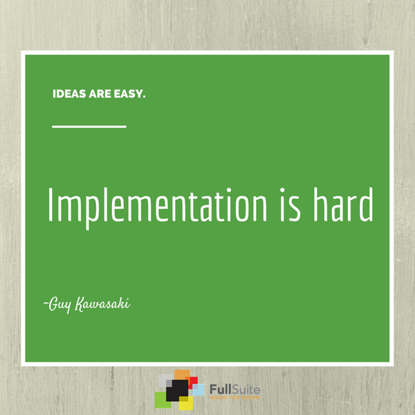 RT @fullsuite: Ideas are easy. Implementation is hard.  –Guy Kawasaki http://t.co/egv67SAixL