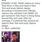 RT @taengsion: [TRANS] 141001 SNSD Jessica to marry Tyler Kwon around May next year and head to New York and study fashion design http://t.co/OwKdxNRtte