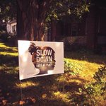 """Overheard: """"By putting this sign on my lawn, I am making the commitment to my neighbours to drive slower"""" #TOpoli http://t.co/FDIGNFbWal"""