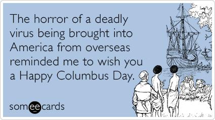 Happy Columbus Day. http://t.co/Kk7zS1zFNl