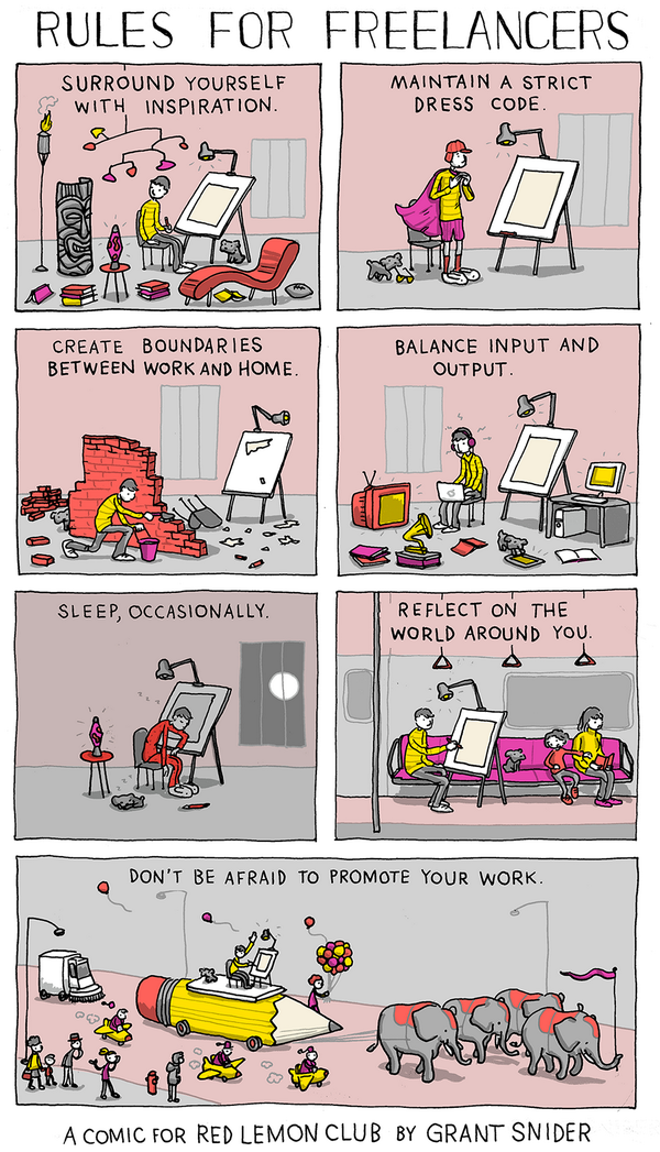 'Rules for Freelancers', A Comic for Red Lemon Club, by Grant Snider - http://t.co/q5T8Um76fz http://t.co/dtrHAgyXjT