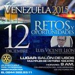 #Conferencia #Venezuela 2015 Retos y Oportunidades con @luisvicenteleon - 12/12 Sólo 70 Personas. Info: 0244-322.5311 http://t.co/gtco06MoBG