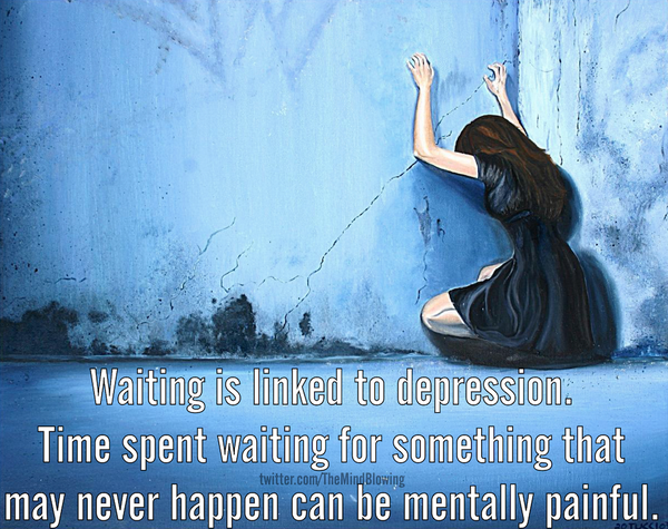 Waiting is linked to depression. http://t.co/O8TJWnX7Wf
