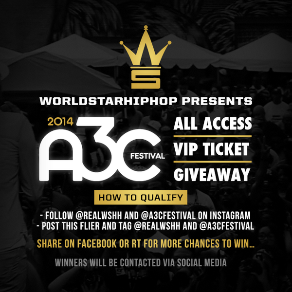 Enter for a chance to win an All Access VIP Pass to @A3C's 2014 Festival In Atlanta on us! #WSHH http://t.co/XZSUJiA1tN