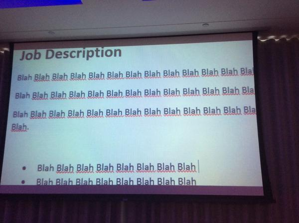 This is pretty much every job description ever written. Genius @AndySwann #wtrends14 http://t.co/TZraDPoq4y
