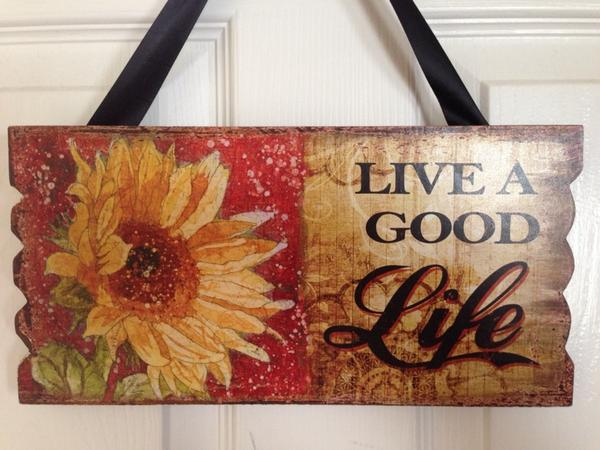 This is the sign on my door ! #liveaGoodLife