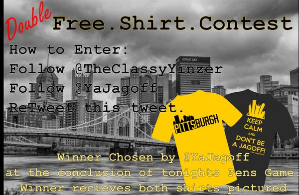 DOUBLE FREE.SHIRT.CONTEST - Just RT and follow both @YaJagoff and @TheClassyYinzer - http://t.co/odaTmRTPnN
