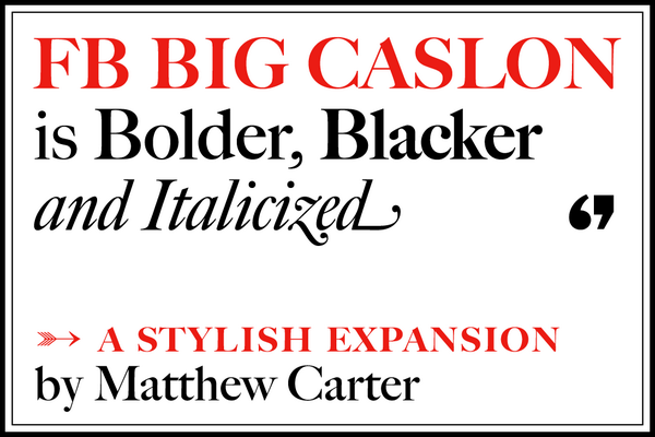New Release: FB Big Caslon, an expansion of Matthew Carter's beloved display serif. http://t.co/tryljOH97F http://t.co/yclh7KDEXd