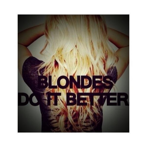 #blonde no fail go to excuse http://t.co/rNItOrxGhM