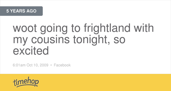 Apparently went to Frightland exactly 5 years ago as well http://t.co/9xME31WweK http://t.co/osT9j5Tt7B