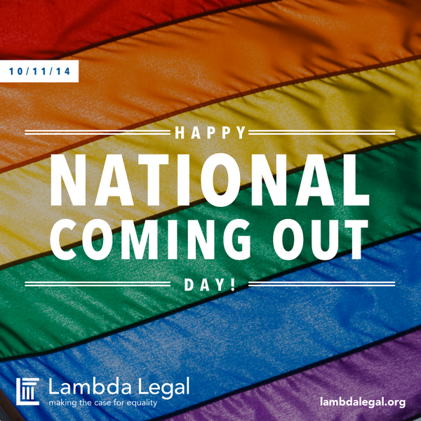 Happy National Coming Out Day from Lambda Legal! #LGBT http://t.co/vCp59bzJ79