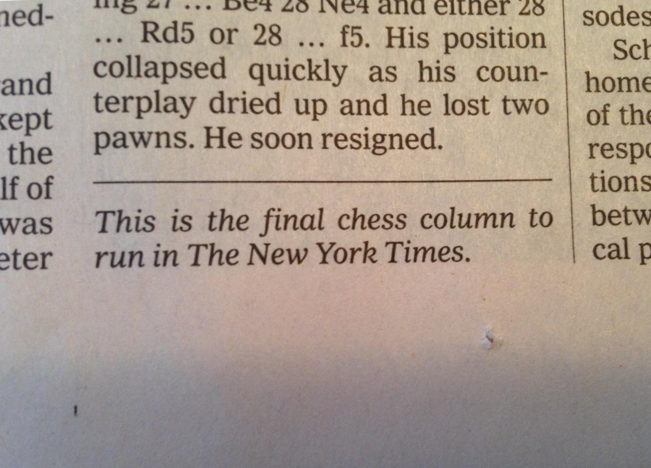 RT @DVNJr: A chess column has appeared in the NYT since... 1855. MT @kevingranville Spotted in today's NYT. Checkmate. http://t.co/lh3vHaym2E