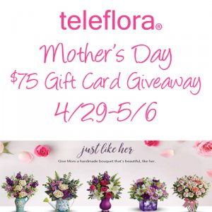 Teleflora Mother's Day $75 Giveaway