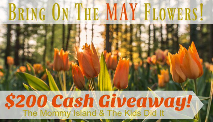 Bring On The May Flowers! $200 Cash Giveaway!