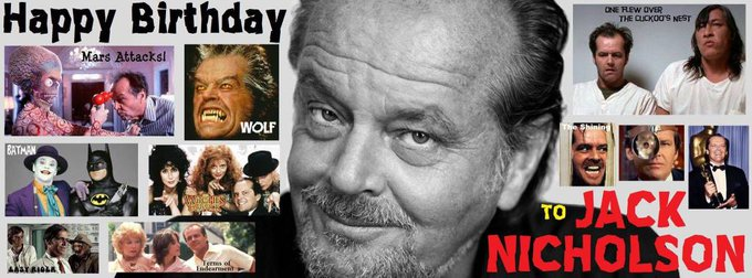 4-22 Happy birthday to Jack Nicholson.