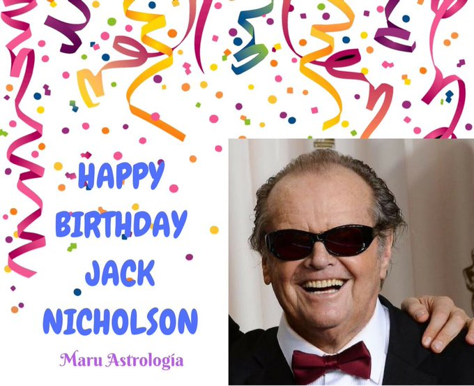 HAPPY BIRTHDAY JACK NICHOLSON!!!