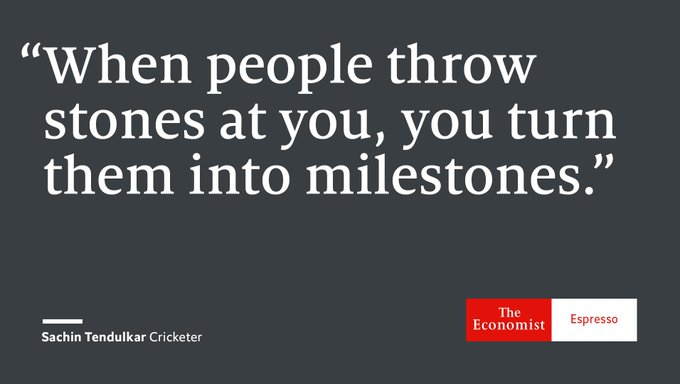Our quote of the day is from the Indian cricketer Sachin Tendulkar