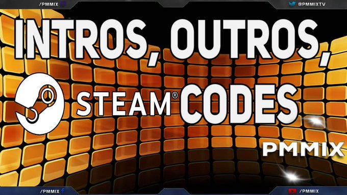 Intros, Outros & Steam Codes for free!