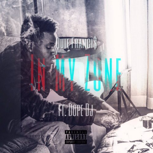 """Music: @QuieFrancis – """"In My Zone"""" (Feat. DopeDJ) https://t.co/8c70mU250a https://t.co/7xc4Bx0TDc"""