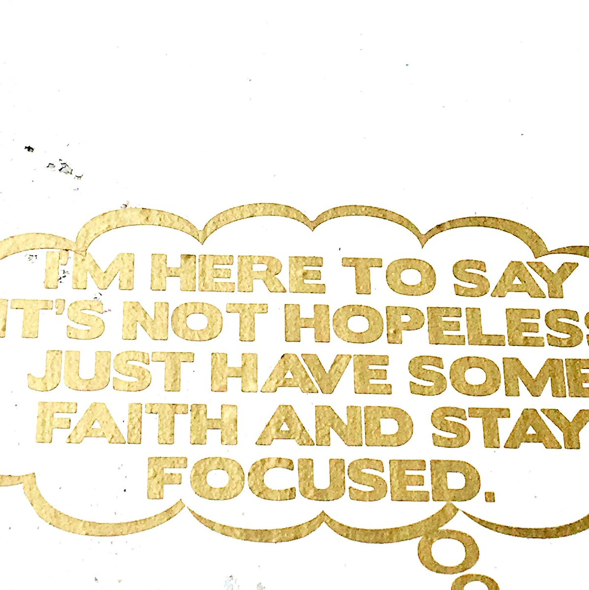 """""""I'm here to say it's not hopeless. Just have some faith and stay focused."""""""