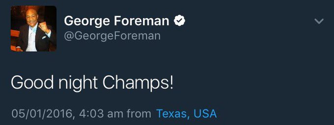 Happy birthday, George Foreman. Your message is still my favourite message.