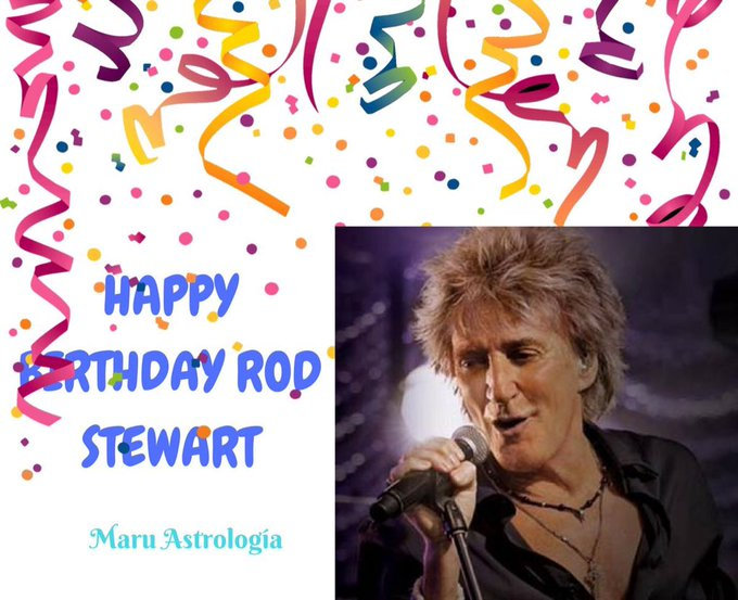HAPPY BIRTHDAY ROD STEWART!!!!