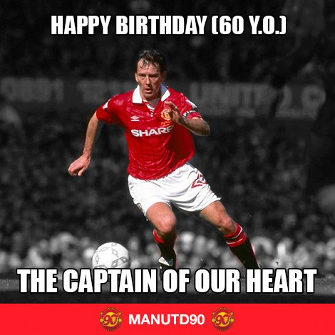 Happy Birthday Mr. Bryan Robson   A Man Utd Legend!