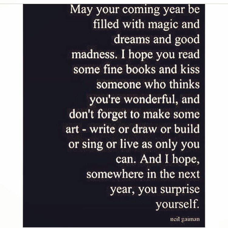 """""""And I hope, somewhere in the next year, you surprise yourself""""   #neilgaiman #newyear #2017 #intentional https://t.co/sGhNV2ul0t"""