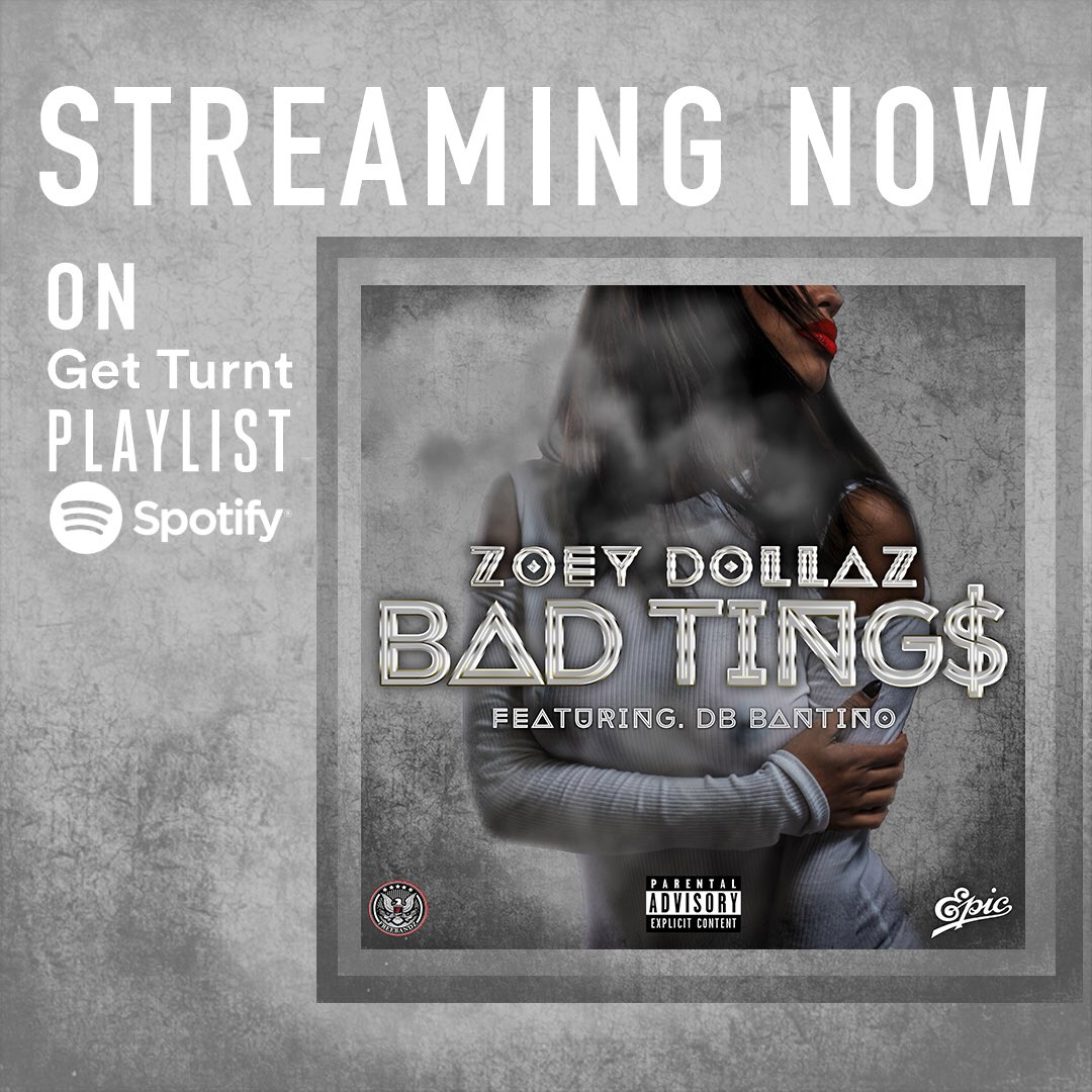 New Year – another #EPIC anthem! Stream @ZoeyDollaz's #BadTings now featured on @Spotify's #GetTurnt Playlist https://t.co/r1SARjdq7b