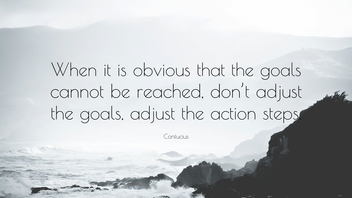 """When it is obvious that the goals cannot be reached, don't adjust the goals, adjust the action steps."" https://t.co/AMvHV3e5G2"