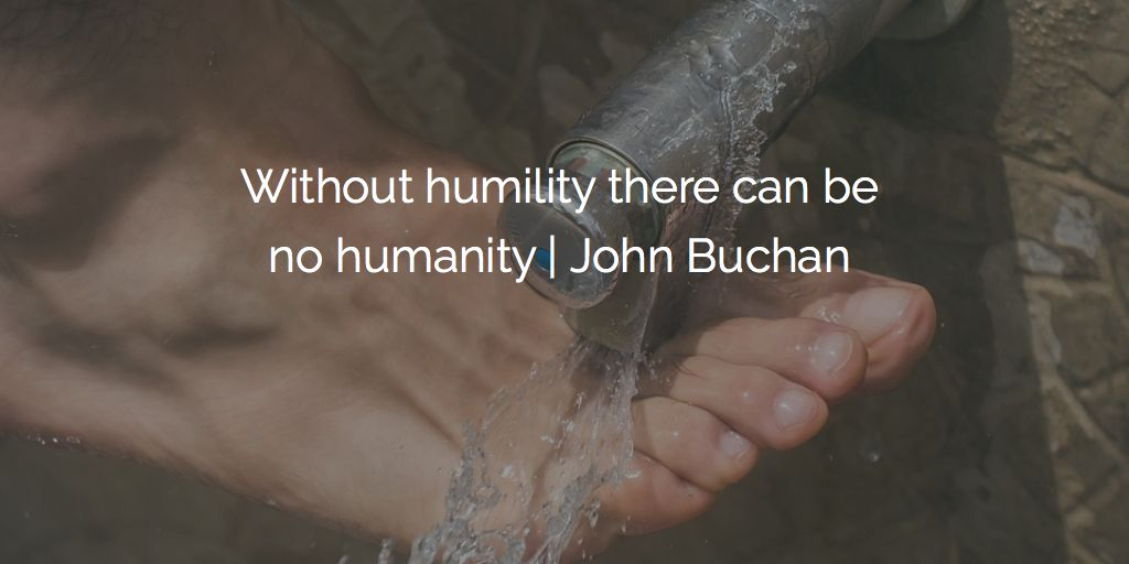 Without #humility there can be no #humanity   John Buchan #love #quote https://t.co/yAhZx9tV88