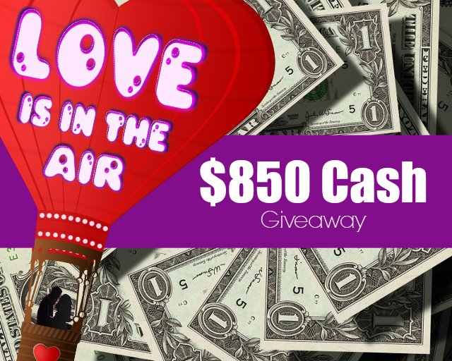 Love Is In The Air With A $850 Cash Giveaway