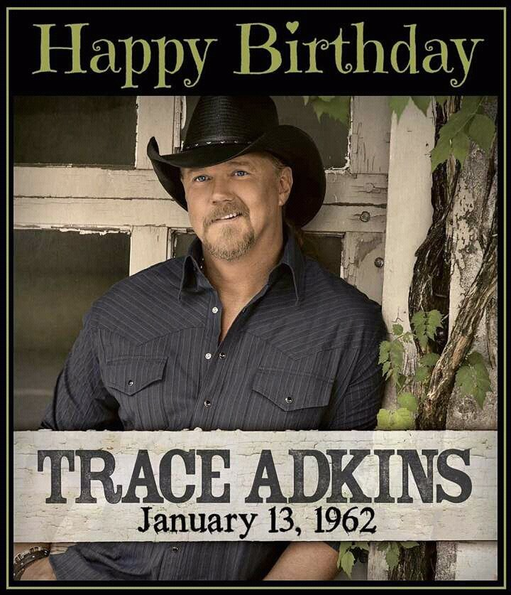 Happy birthday to our country music icon Trace Adkins from those of us here in this part of the world, cheers