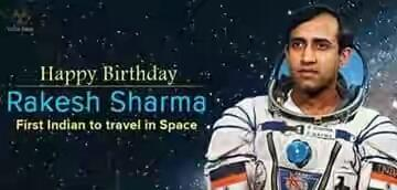 Happy Birthday to Rakesh Sharma He was the first Indian to travel in space and was conferred with the Ashoka Chakra.