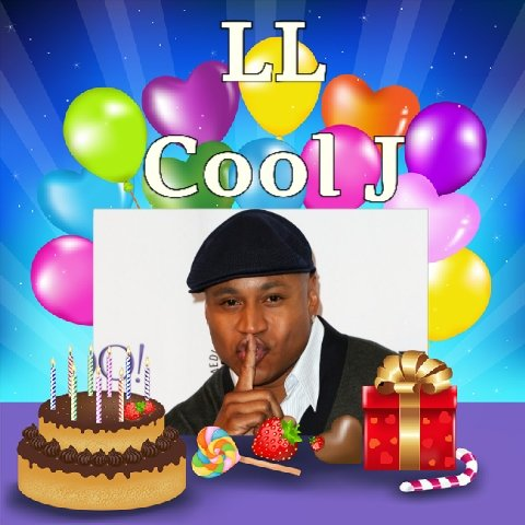 Happy Birthday LL Cool J, Holland Taylor, Jemma Redgrave, Kacey Barnfield & Carole Cook