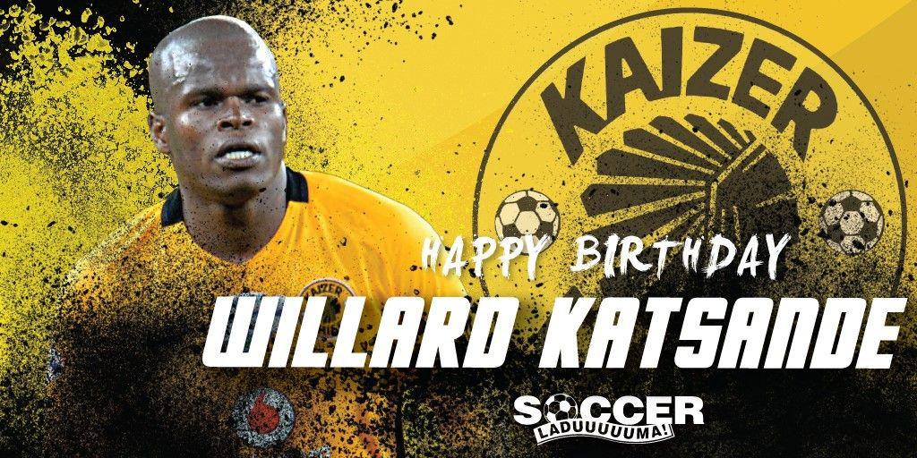 happy birthday to kaizer chiefs amp zimbabwe midfielder willard katsande