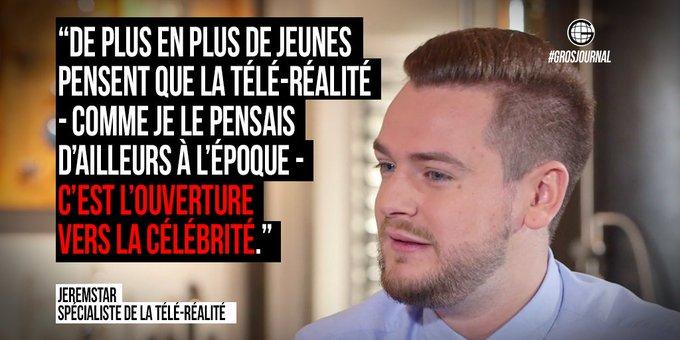 «Les jeunes pensent que la télé-réalité c'est l'ouverture vers la célébrité» - @jeremstar au #GrosJournal https://t.co/ZDFhABrVEd