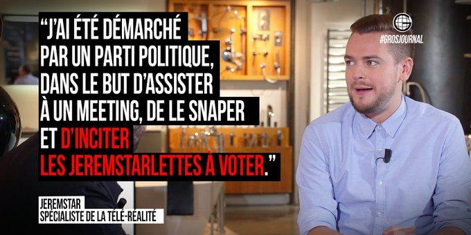🇫🇷'J'ai été démarché par un parti politique. pour assister àun meeting et le snaper' 🇫🇷  @jeremstar au #GrosJournal https://t.co/ZDFhABrVEd