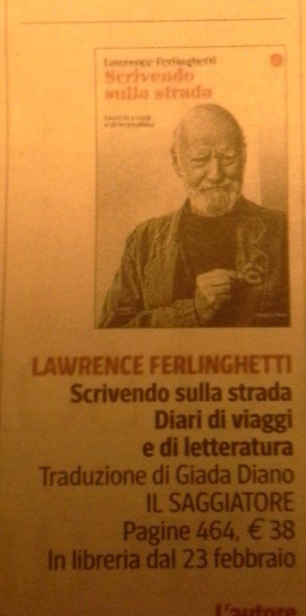 #LibriAnniversari  Da non perdere #ScrivendoSullaStrada Ferlinghetti @ilSaggiatoreEd  Oggi su @La_Lettura