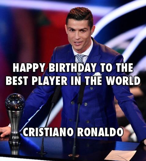 Happy Birthday best player of history Cristiano Ronaldo