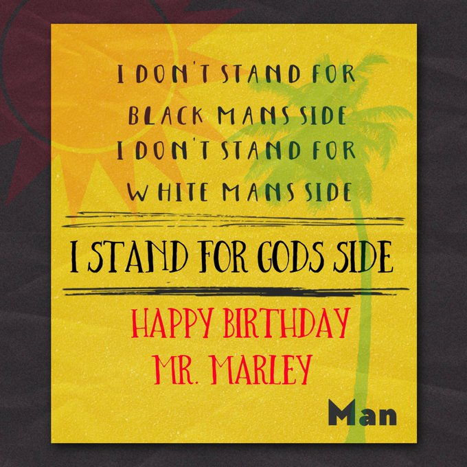 February 6th! Happy Birthday mr. Bob Marley!