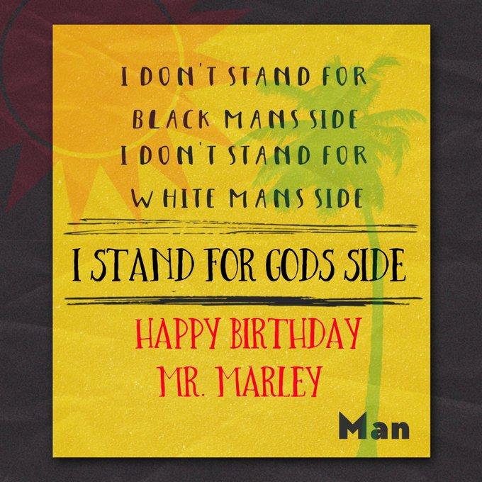 February 6th! Happy Birthday mr. Bob Marley!